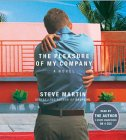 The Pleasure of My Company by Steve Martin (Audiobook)